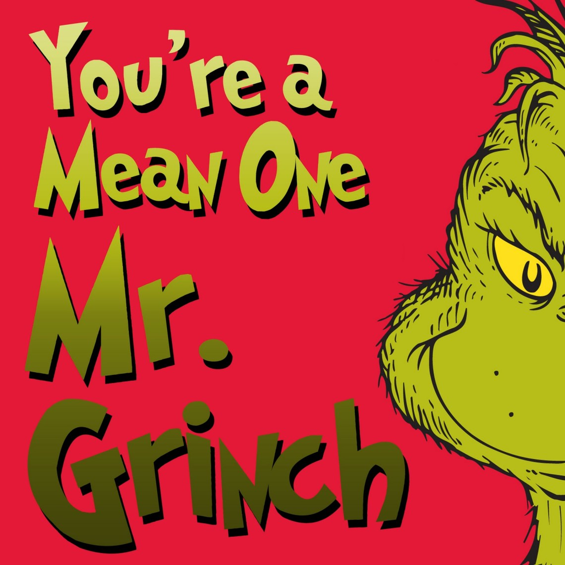 Youre-a-Mean-One-Mr.-Grinch